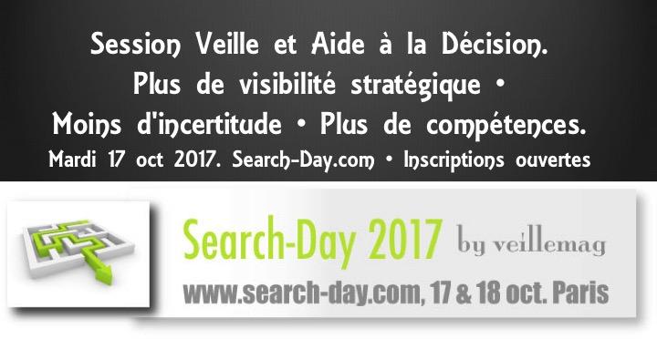 Veille et Aide à la Décision. Plus de visibilité stratégique • Moins d'incertitude • Plus de compétences. Mardi 17 oct 2017. Search-Day.com