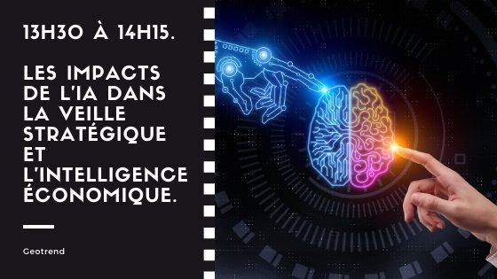 13h30 à 14h15. Les impacts de l'IA dans la veille stratégique et l'intelligence économique. Geotrend