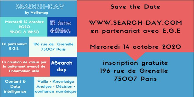 Save the date Search-Day 2020. Mercredi 14 octobre. Paris. By veillemag en partenariat avec EGE. Conférences. Tables rondes. Workshops