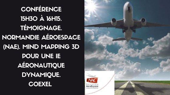 15h30 à 16h15. Témoignage. Normandie AeroEspace (NAE). Mind Mapping 3D pour une IE aéronautique dynamique.
