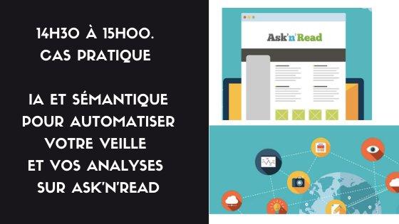 14h30 à 15h00. Cas pratique : IA et sémantique pour automatiser votre veille et vos analyses sur Ask'n'Read. Qwam CI