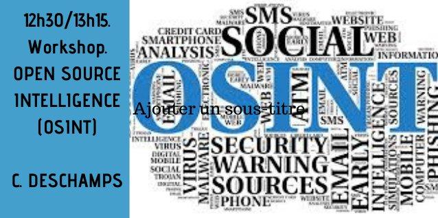 12h30/13h15. Workshop. OSINT : nouvelles opportunités dans les domaines concurrentiels, commerciaux et stratégiques.