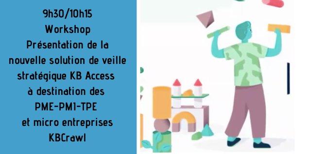 9h30/10h15. Workshop. Présentation de la nouvelle solution de veille stratégique KB Access à destination des PME-PMI-TPE et micro entreprises.